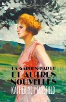 Couverture du livre « La Garden-party et autres nouvelles » de Katherine Mansfield aux éditions