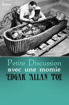 Couverture du livre « Petite Discussion avec une momie » de Edgar Allan Poe aux éditions