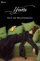 Couverture du livre « Yvette » de Guy de Maupassant aux éditions