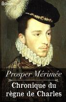 Couverture du livre « Chronique du règne de Charles IX » de Prosper Merimee aux éditions