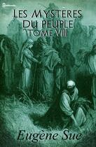 Couverture du livre « Les Mystères du peuple- Tome VIII » de Eugene Sue aux éditions