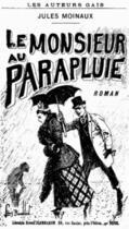 Couverture du livre « Le Monsieur au parapluie » de Jules Moinaux aux éditions