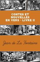Couverture du livre « Contes et Nouvelles en vers - Livre II » de Jean De La Fontaine aux éditions