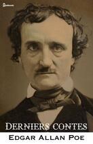 Couverture du livre « Derniers contes » de Edgar Allan Poe aux éditions