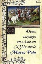 Couverture du livre « Deux voyages en Asie au XIIIe siècle » de Marco Polo aux éditions