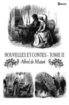 Couverture du livre « Nouvelles et Contes - Tome II » de Alfred De Musset aux éditions