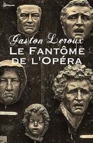 Couverture du livre « Le Fantôme de l'Opéra » de Gaston Leroux aux éditions