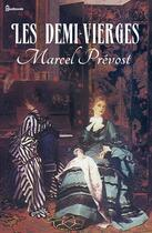 Couverture du livre « Les demi - vierges » de Marcel Prevost aux éditions