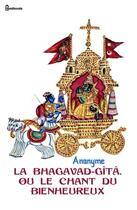 Couverture du livre « La Bhagavad-Gîtâ, ou le Chant du Bienheureux » de Anonyme aux éditions