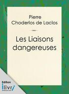 Couverture du livre « Les Liaisons dangereuses » de de Laclos Choderlos aux éditions
