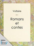 Couverture du livre « Romans et contes » de Voltaire aux éditions