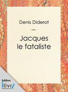 Couverture du livre « Jacques le fataliste et son maître » de Denis Diderot aux éditions
