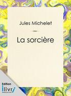 Couverture du livre « La Sorcière » de Jules Michelet aux éditions