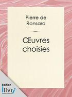 Couverture du livre « Oeuvres choisies de Ronsard » de Pierre De Ronsard aux éditions
