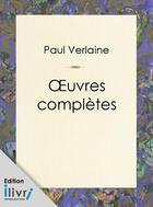 Couverture du livre « Oeuvres complètes de Paul Verlaine » de Paul Verlaine aux éditions
