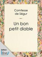 Couverture du livre « Un bon petit diable » de Comtesse de Segur aux éditions