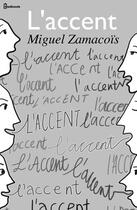 Couverture du livre « L'accent » de Miguel Zamacoïs aux éditions