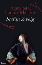 Couverture du livre « Amok ou le Fou de Malaisie » de Stefan Zweig aux éditions