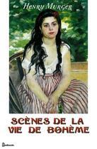 Couverture du livre « Scènes de la vie de bohème » de Henry Murger aux éditions