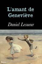 Couverture du livre « L'amant de Geneviève » de Daniel Lesueur aux éditions