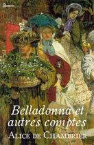 Couverture du livre « Belladonna et autres contes » de Alice de Chambrier aux éditions