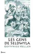 Couverture du livre « Les gens de Seldwyla » de Gottfried Keller aux éditions