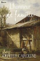 Couverture du livre « L'honneur de famille » de Olivier Caroline aux éditions