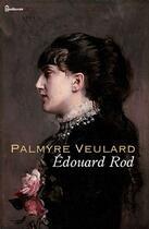 Couverture du livre « Palmyre Veulard » de Édouard Rod aux éditions