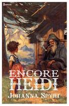 Couverture du livre « Encore Heidi » de Johanna Spyri aux éditions