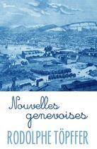 Couverture du livre « Nouvelles genevoises » de Rodolphe Topffer aux éditions