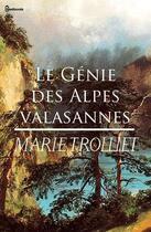 Couverture du livre « Le Génie des Alpes valaisannes  » de Marie Trolliet aux éditions