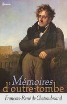 Couverture du livre « Mémoires d'Outre-tombe » de Francois-Rene De Chateaubriand aux éditions