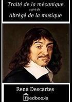 Couverture du livre « Traité de la mécanique et Abrégé de la musique » de Rene Descartes aux éditions