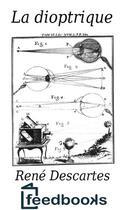 Couverture du livre « La dioptrique » de Rene Descartes aux éditions