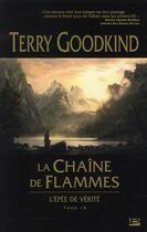 Couverture du livre « L'Épée de Vérité T.9 ; la chaîne de flammes » de Terry Goodkind aux éditions Bragelonne