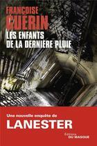 Couverture du livre « Les enfants de la dernière pluie » de Francoise Guerin aux éditions Editions Du Masque