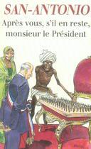 Couverture du livre « Après vous s'il en reste, Monsieur le Président » de San-Antonio aux éditions Fleuve Noir