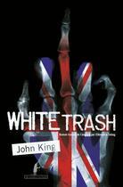 Couverture du livre « White trash » de John King aux éditions Au Diable Vauvert