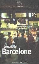 Couverture du livre « Le Gout De Barcelone » de Collectifs Merc aux éditions Mercure De France