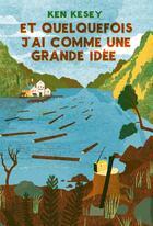 Couverture du livre « Et quelquefois j'ai comme une grande idée » de Ken Kesey aux éditions Monsieur Toussaint Louverture