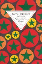Couverture du livre « La vie et les agissements d'Ilie Cazane » de Razvan Radulescu aux éditions Zulma