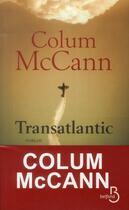 Couverture du livre « Transatlantic » de Colum Mccann aux éditions Belfond