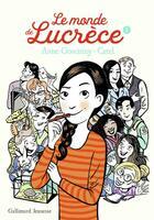 Couverture du livre « Le monde de Lucrèce t.1 » de Catel Muller et Anne Goscinny aux éditions Gallimard Jeunesse