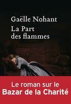Couverture du livre « La Part des flammes » de Gaelle Nohant aux éditions Heloise D'ormesson