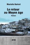Couverture du livre « Le retour au Moyen Age » de Mostefa Harkat aux éditions