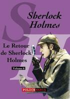 Couverture du livre « Le Retour de Sherlock Holmes » de Arthur Conan Doyle aux éditions Police Mania
