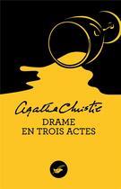 Couverture du livre « Drame en trois actes » de Agatha Christie aux éditions Editions Du Masque