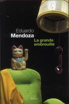 Couverture du livre « La grande embrouille » de Eduardo Mendoza aux éditions Seuil