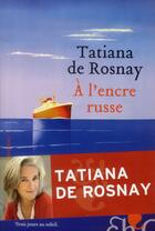 Couverture du livre « À l'encre russe » de Tatiana De Rosnay aux éditions Heloise D'ormesson