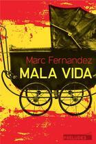 Couverture du livre « Mala vida » de Marc Fernandez aux éditions Preludes